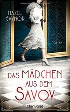 Hazel Gavnor - Das Mädchen aus dem Savoy