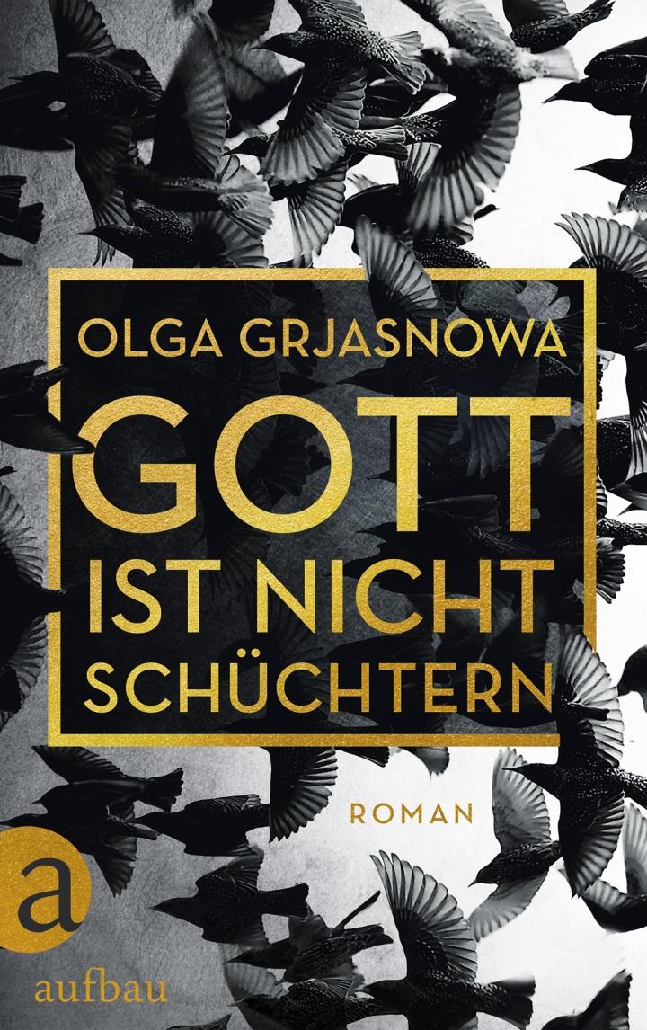 "Rezension ""Gott ist nicht schüchtern"" – OlgaGrjasnowa"